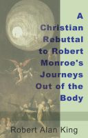 Cover for 'A Christian Rebuttal to Robert Monroe's Journeys Out of the Body'