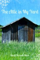 Cover for 'The Attic in My Yard'