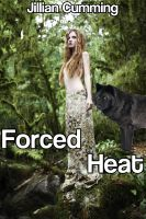 Cover for 'Forced Heat (Forced and Bred for the Werewolf #1)'