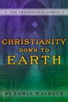 Cover for 'Christianity Down To Earth'