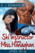 The Ski Instructor Has Miss Hanaghan by CJ Edwards