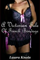 Cover for 'A Victorian Tale of French Bondage'