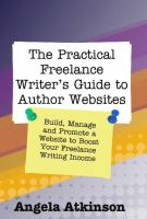 Cover for 'The Practical Freelance Writer's Guide to Author Websites'