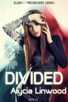 Cover for 'Divided (Element Preservers Series, Book 3)'