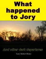 Cover for 'What happened to Jory and other dark departures'