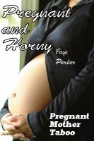 Cover for 'Pregnant and Horny (Pregnant Mother Taboo)'