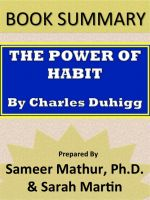 Sameer Mathur - Summary: The Power of Habit by Charles Duhigg