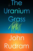 Cover for 'The Uranium Grass'