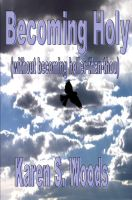 Cover for 'Becoming Holy (without becoming Holier-than-Thou)'