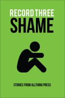 Allthing Publications - Record Three: Shame