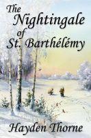 Hayden Thorne - The Nightingale of St. Barthelemy