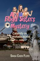 Cover for 'Calamity on Coronado Island, A Floyd Sisters Mystery'
