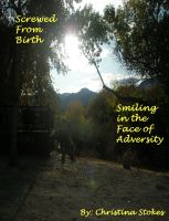 Cover for 'Screwed From Birth: Smiling in the Face of Adversity'