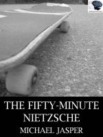 Cover for 'The Fifty-Minute Nietzsche'