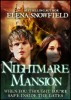 Nightmare Mansion: When you thought you're safe inside the gates... by Elena Snowfield