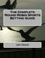 Cover for 'The Complete Round Robin Sports Betting Guide'