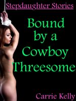 Cover for 'Stepdaughter Stories: Bound by a Cowboy Threesome'