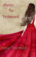 Cover for 'Always the Bridesmaid'