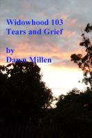 Cover for 'Widowhood 103 Tears, Grief'