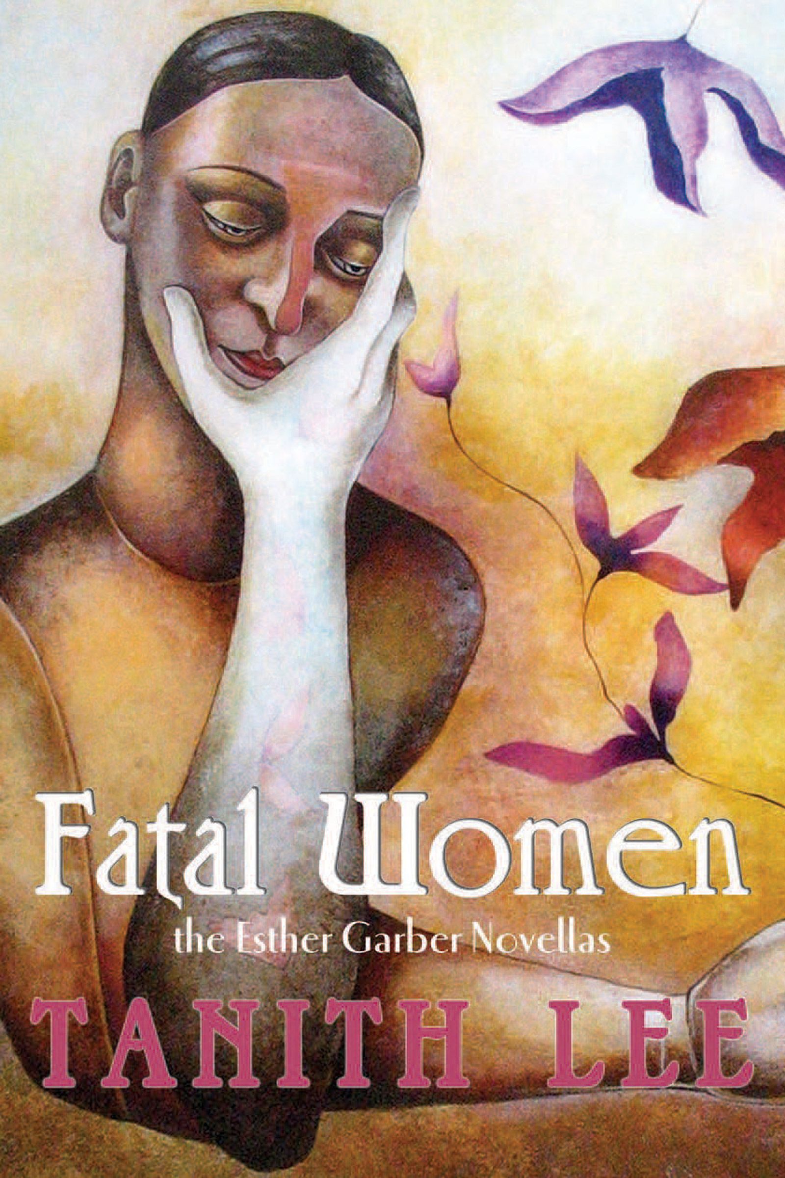 Lee, Tanith - Fatal Women: The Esther Garber Novellas