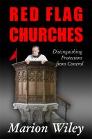 Cover for 'Red Flag Churches: Distinguishing Protection from Control'
