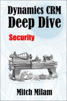 Cover for 'Dynamics CRM Deep Dive: Security'