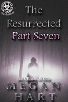 Cover for 'The Resurrected -- Part Seven'