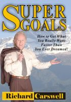Cover for 'SUPERGOALS:How to Get What You Really Want Faster Than You Ever Imagined'