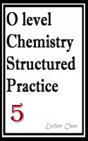 O level Chemistry Structured Practice Papers 5
