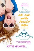 Cover for 'Life, Love, and the Pursuit of Hotties'