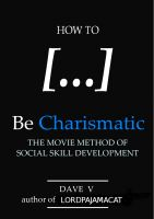 Cover for 'How To Be Charismatic: The Movie Method of Social Skill Development'