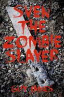 Cover for 'Sven the Zombie Slayer (Book 1)'
