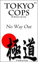 "Cover for 'Tokyo #3: Cops ""No Way Out""'"