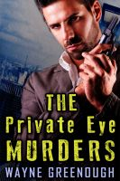 Cover for 'The Private Eye Murders'