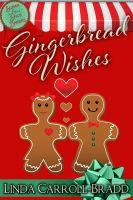 Linda Carroll-Bradd - Gingerbread Wishes