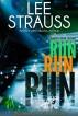 Run Run Run (Gingerbread Man Part 1 - A Nursery Rhyme Suspense) by Lee Strauss