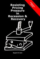 Cover for 'Resisting Pricing Pressure in Recession & Recovery'