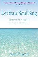 Cover for 'Let Your Soul Sing: Enlightenment is for Everyone'