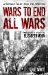 Wars to End All Wars by N. E. White