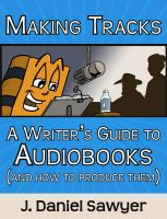 Cover for 'Making Tracks: A Writer's Guide to Audiobooks (and How to Produce Them)'