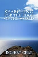 Cover for 'Searching for the Edge of the World, Poetry Part I'