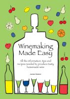 Cover for 'Winemaking Made Easy - Learn how to create the perfect house wine'