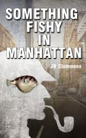 Cover for 'Something Fishy in Manhattan'