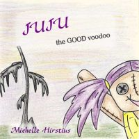 Cover for 'Juju the GOOD voodoo'
