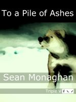 Cover for 'To a Pile of Ashes'
