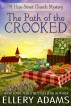 The Path of the Crooked by Ellery Adams