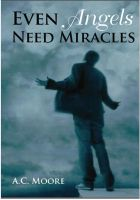 Cover for 'Even Angels Need Miracles'