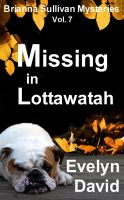Cover for 'Missing in Lottawatah'