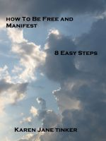 Cover for 'How To Be Free and Manifest; 8 Easy Steps'