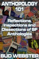 Cover for 'Anthopology 101: Reflections, Inspections and Dissections of SF Anthologies'
